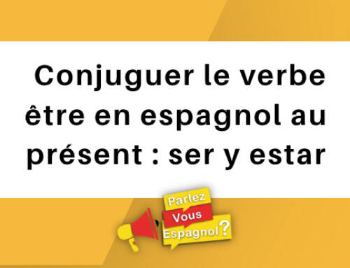 Conjuguer le verbe être en espagnol au présent : ser y estar