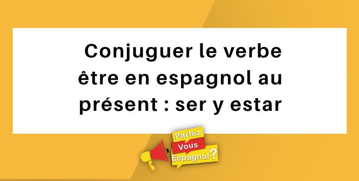 conjugaison verbe etre espagnol