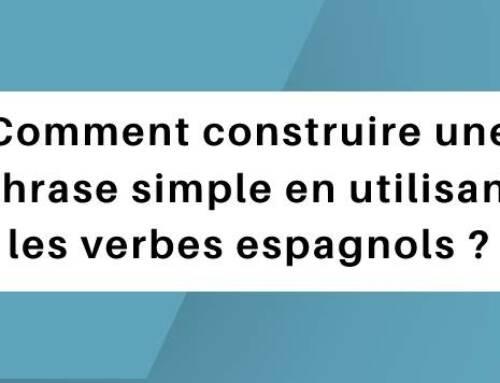Comment construire une phrase simple en utilisant les verbes espagnols ?
