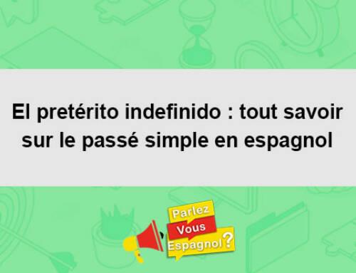 El pretérito indefinido : tout savoir sur le passé simple en espagnol