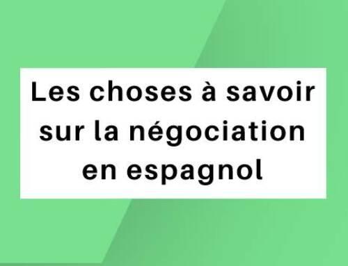 Les choses à savoir sur la négociation en espagnol