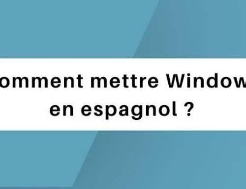 Comment mettre Windows en espagnol ?